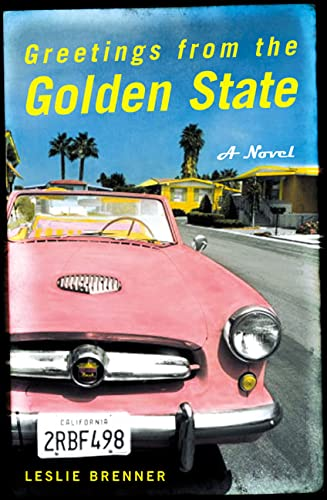 Greetings from the Golden State: A Novel: Brenner, Leslie
