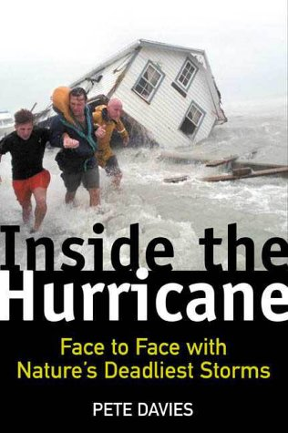 9780805065749: Inside the Hurricane: Face to Face with Nature's Deadliest Storms