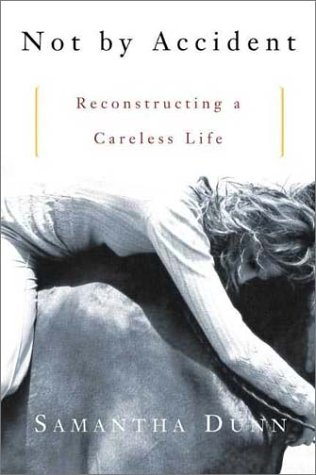 9780805065855: Not by Accident: Reconstructing a Careless Life