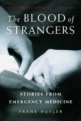 9780805065978: The Blood of Strangers: Stories from Emergency Medicine