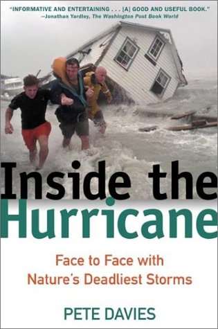 9780805066111: Inside the Hurricane: Face to Face with Nature's Deadliest Storms