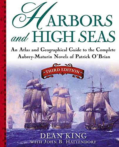 9780805066142: Harbors and High Seas, 3rd Edition : An Atlas and Geographical Guide to the Complete Aubrey-Maturin Novels of Patrick O'Brian, Third Edition