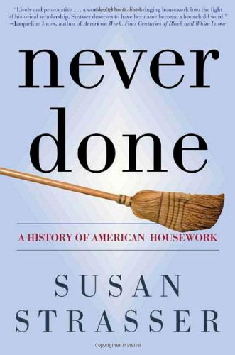 9780805066173: Never Done: A History of American Housework