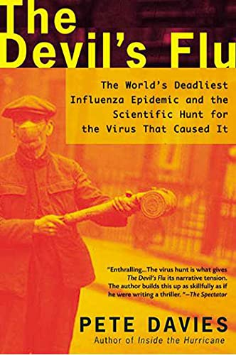 The devil's flu : the world's deadliest influenza epidemic and the scientific hunt for ...