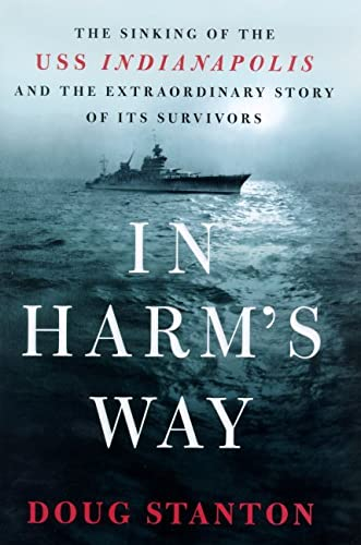 9780805066326: In Harm's Way: The Sinking of the Uss Indianapolis and the Extraordinary Story of Its Survivors