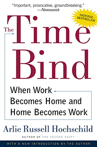 9780805066432: The Time Bind: When Work Becomes Home and Home Becomes Work