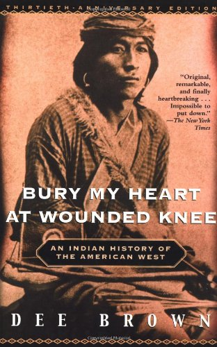 9780805066692: Bury My Heart at Wounded Knee: An Indian History of the American West