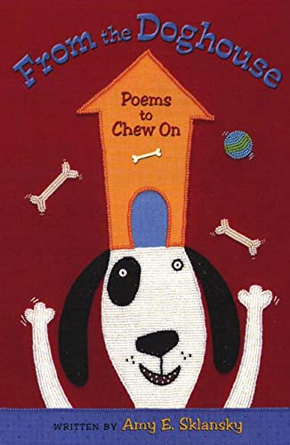 From the Doghouse: Poems to Chew On: Amy E. Sklansky,
