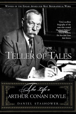 Teller of Tales: The Life of Arthur Conan Doyle (0805066845) by Daniel Stashower; Sherlock Holmes