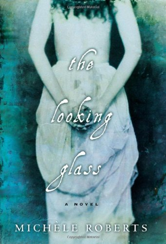 The Looking Glass : A Novel: Roberts, Michele