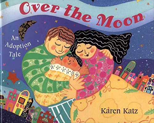 9780805067071: Over the Moon: An Adoption Tale