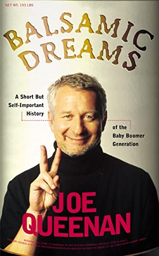 Balsamic Dreams: A Short but Self-Important History of the Baby Boomer Generation (SIGNED)
