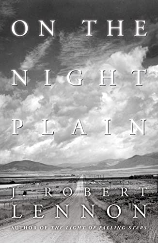 On the Night Plain: A Novel: Lennon, J. Robert