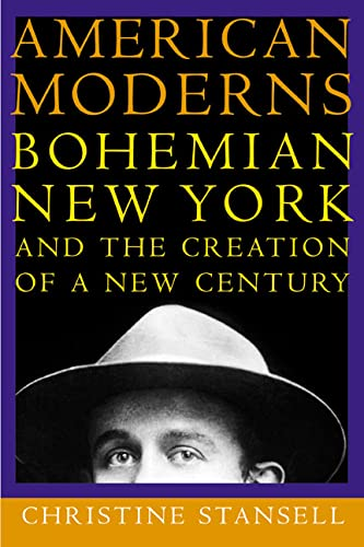 9780805067354: American Moderns: Bohemian New York and the Creation of a New Century