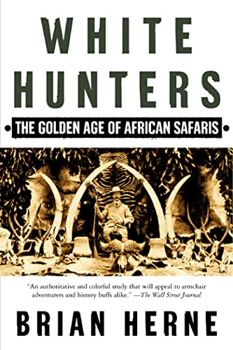 9780805067361: White Hunters: The Golden Age of African Safaris