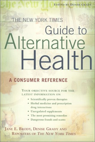 The New York Times Guide to Alternative Health (0805067434) by Jane E. Brody; Denise Grady