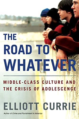 9780805067637: The Road to Whatever: Middle-Class Culture and the Crisis of Adolescence