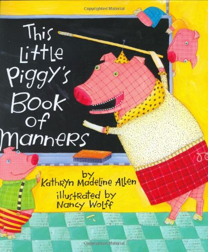 9780805067699: This Little Piggy's Book of Manners