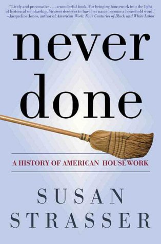 9780805067743: Never Done: A History of American Housework