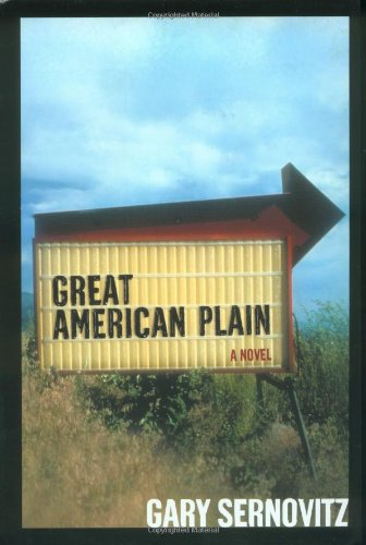 Great American Plain: A Novel: Sernovitz, Gary