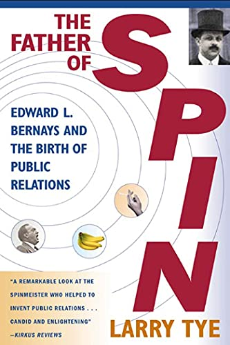 9780805067897: The Father of Spin: Edward L. Bernays & the Birth of Public Relations