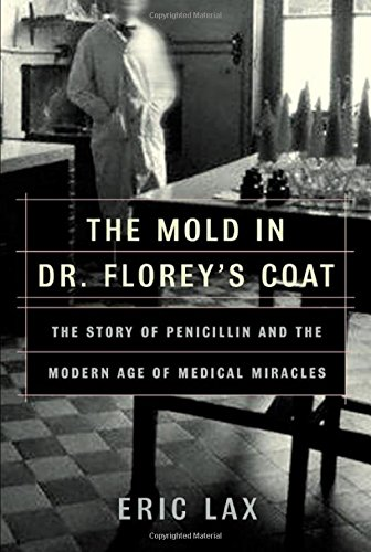 The Mold in Dr. Florey's Coat: The Story of the Penicillin Miracle (Signed)