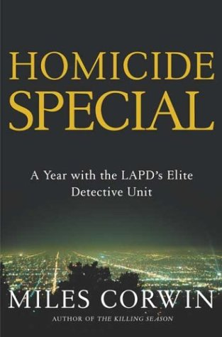 Homicide Special: On the Streets with the LAPD's Elite Detective Unit: Corwin, Miles