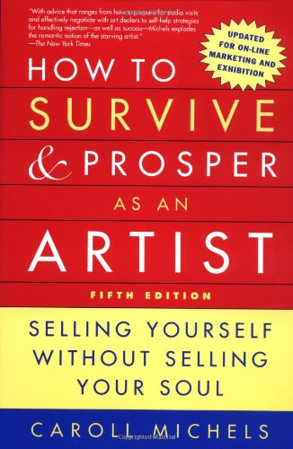 9780805068009: How to Survive and Prosper as an Artist, 5th ed.: Selling Yourself Without Selling Your Soul