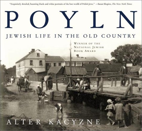 Poyln: Jewish Life in the Old Country: Alter Kacyzne