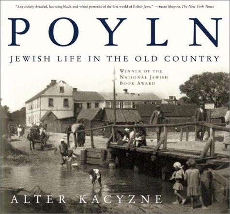 Poyln: Jewish Life in the Old Country: Alter Kacyzne