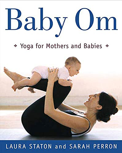 9780805068399: Baby Om: Yoga for Mothers and Babies