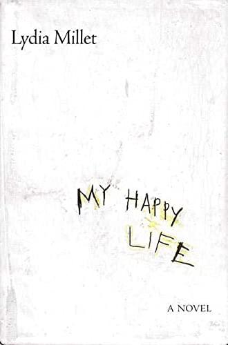 9780805068467: My Happy Life: A Novel