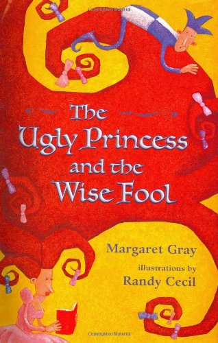 9780805068474: The Ugly Princess and the Wise Fool