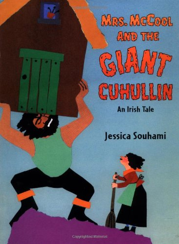 Mrs. McCool and the Giant Cuhullin: An Irish Tale: Souhami, Jessica