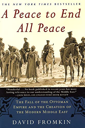 9780805068849: A Peace to End All Peace: The Fall of the Ottoman Empire and the Creation of the Modern Middle East