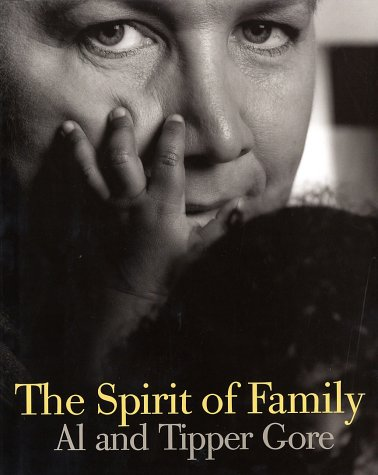 The Spirit of Family (SIGNED): Gore, Albert; Gore, Tipper