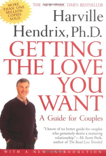 Getting the Love You Want: A Guide for Couples: Harville Hendrix