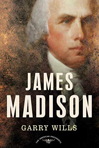 James Madison (The American Presidents Series) (0805069054) by Wills, Garry