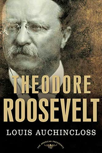 9780805069068: Theodore Roosevelt: The American Presidents Series: The 26th President, 1901-1909