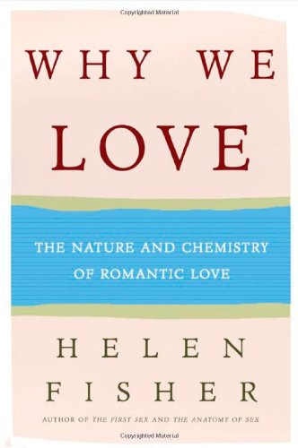 9780805069136: Why We Love: The Nature and Chemistry of Romantic Love