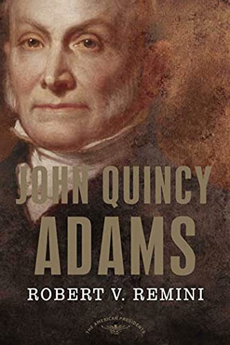 John Quincy Adams (The American Presidents Series) (0805069399) by Robert V. Remini