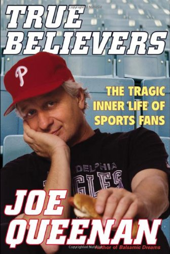 9780805069792: True Believers: The Tragic Inner Life of Sports Fans