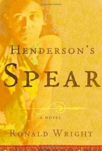 Henderson's Spear: A Novel: Wright, Ronald