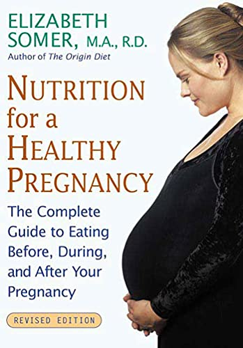9780805069983: Nutrition for a Healthy Pregnancy, Revised Edition: The Complete Guide to Eating Before, During, and After Your Pregnancy