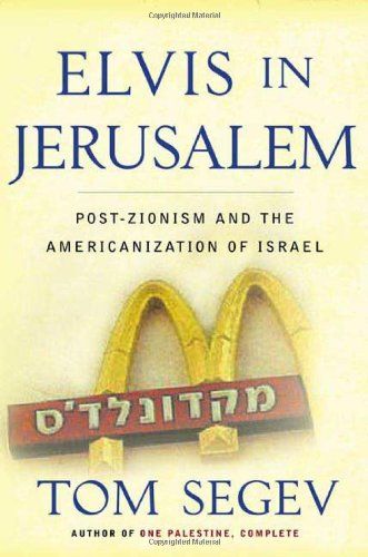 9780805070200: Elvis in Jerusalem: Post Zionism and the Americanization of Israel