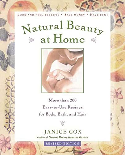 9780805070224: Natural Beauty at Home, Revised Edition: More Than 250 Easy-To-Use Recipes for Body, Bath, and Hair