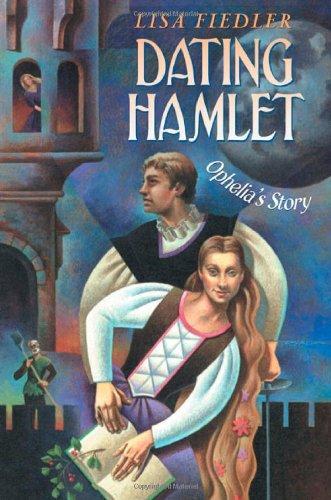 9780805070545: Dating Hamlet: Ophelia's Story