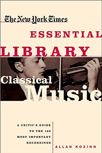 9780805070705: The New York Times Essential Library: Classical Music