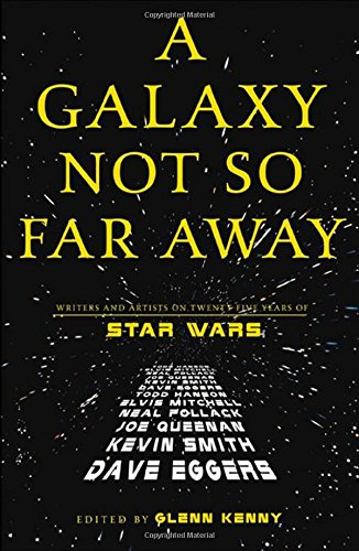 9780805070743: A Galaxy Not So Far Away: Writers and Artists on Twenty-five Years of Star Wars