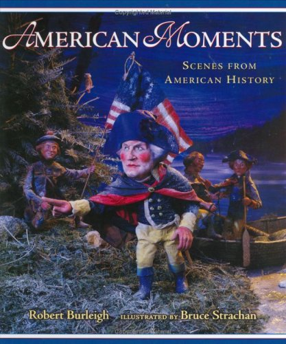 9780805070828: American Moments: Scenes from American History